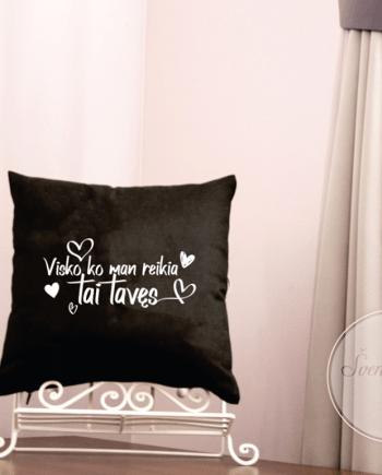 dovana valentinui, dekoratyvines pagalveles, uzrasas ant pagalveliu, dovana namams, dekoruota dovana, dovana mamai, dovana gimtadieniui , dovana ikurtuvems, dekoracija namu, simboline dovana, uzrasas ant pagalveliu, uzrasai namuose,